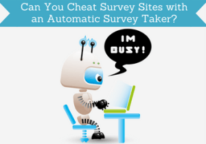 can you cheat survey sites with an automatic survey taker