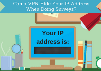 hide ip address with vpn for surveys headline