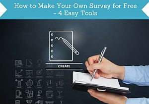 How To Make Your Own Survey For Free 4 Easy Tools