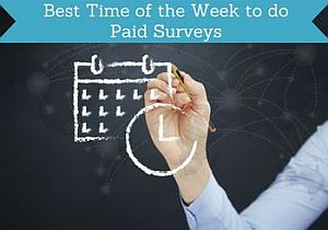 best time of the week to do paid surveys