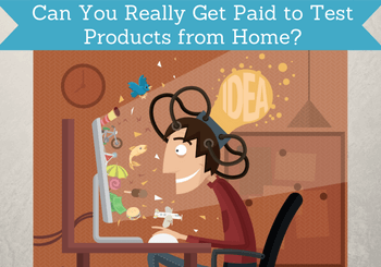 can you really get paid to test products from home featured
