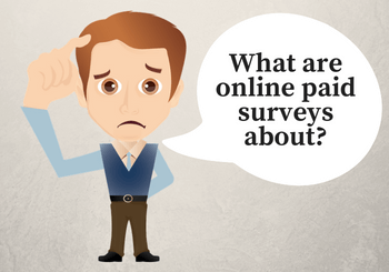 what are online paid surveys about