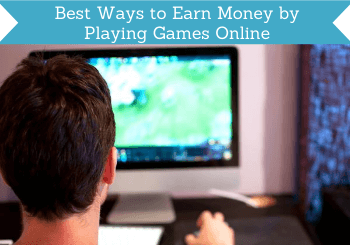 Header For Best Ways To Earn Money By Playing Games Online