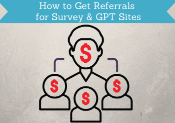 How To Get Referrals For Survey And Gpt Sites Header