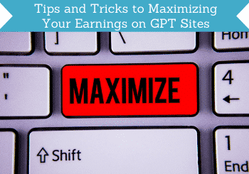 tips and tricks to maximizing your earnings on gpt sites header
